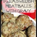 IKEA Swedish Meatballs with Gravy