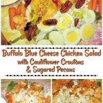 Buffalo Blue Cheese Chicken Salad with Cauliflower Croutons and Sugared Pecans