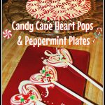 Christmas Candy Cane Heart Pops and Peppermint Plates