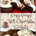 Ooey Gooey Hot Chocolate Cookies