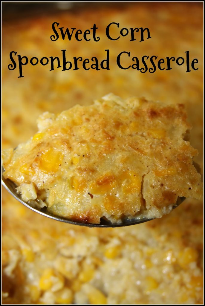 Sweet Corn Spoonbread Casserole For The Love Of Food