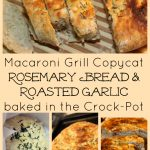 Macaroni Grill Copycat Rosemary Bread and Roasted Garlic baked in the Crock-Pot