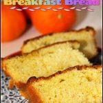 Sweet Florida Orange Breakfast Bread