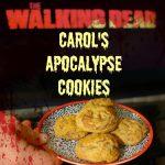 Walking Dead Carol's Zombie Apocalypse Cookies