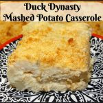 Duck Dynasty Mashed Potato Casserole