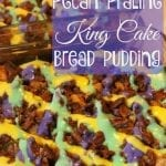 Pecan Praline King Cake Bread Pudding