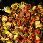 Roasted Brussels Sprouts with Maple Glazed Pecans and Bacon
