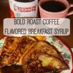 Bold Roast Coffee Flavored Breakfast Syrup with Dunkin' Dark® Coffee