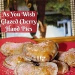 As You Wish Glazed Cherry Hand Pies