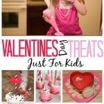 25 Valentine's Day Treats For Kids
