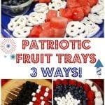 Patriotic Fruit Trays – 3 Ways!