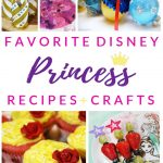 Favorite Disney Princess Recipes and Crafts