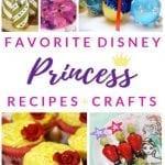 Favorite Disney Princess Recipes and Crafts