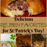 Delicious Reuben Favorites for St Patrick's Day!