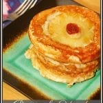 Pineapple Upside Down Pancakes #BrunchWeek