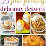25 Just Peachy Delicious Desserts