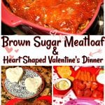 Brown Sugar Heart Meatloaf and Heart Shaped Valentine's Dinner