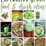 150+ Festive Green Food and Drink Ideas
