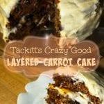 Tackitt's Crazy Good Layered Carrot Cake