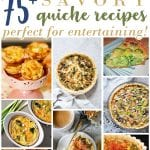 75+ Savory Quiche Recipes Perfect for Entertaining!