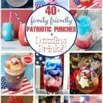 40+ Family Friendly Patriotic Punches & Dazzling Drinks