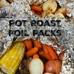 Pot Roast Foil Packs #CookoutWeek