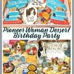 Pioneer Woman Dessert Birthday Party