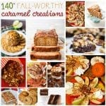 140+ Fall Worthy Caramel Creations
