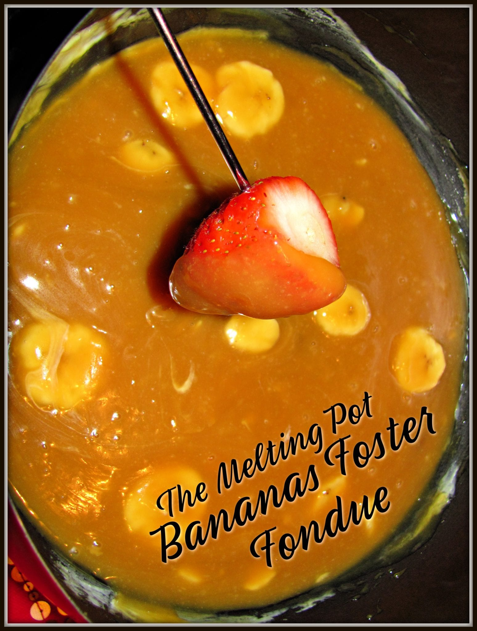 The Melting Pot Bananas Foster Fondue For The Love Of Food