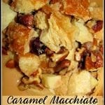 Caramel Macchiato Apple Bread Pudding with Pecan Praline Sauce