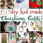 50+ DIY Kid Made Christmas Gifts