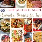65+ Delicious Date Night Romantic Dinners for Two