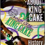 All About Mardi Gras King Cake : History and Tips