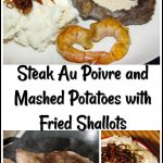 Manly Meat & Potatoes- Steak Au Poivre and Mashed Potatoes with Fried Shallots