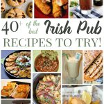 40+ of the Best Irish Pub Recipes to Try!