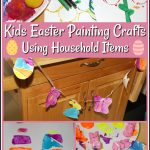 Kids Easter Painting Crafts Using Household Items