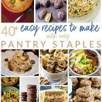 40+ Easy Recipes to Make With Only Pantry Staples