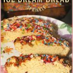 Vanilla Sprinkle Ice Cream Bread