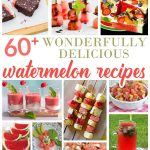 60+ Wonderfully Delicious Watermelon Recipes