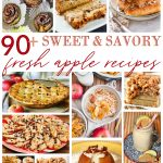 90+ Sweet and Savory Fresh Apple Recipes