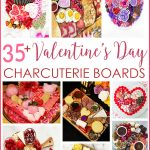 35+ Decadent Valentine's Day Charcuterie Boards