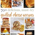 70+ Delicious Grilled Cheese Recipes You Must Try!
