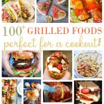 100+ Grilled Foods Perfect for a Cookout!