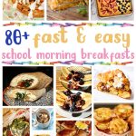 80+ Fast and Easy School Morning Breakfasts